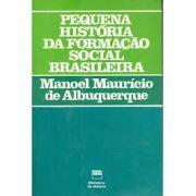 Pequena história da formação social brasileira