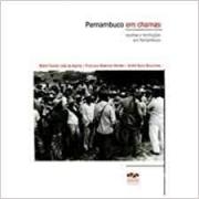 Pernambuco em chamas: revoltas e revoluções em Pernambuco
