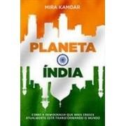 Planeta Índia. A ascensão turbulenta de uma nova potência global