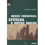 POETAS ROMANTICOS, CRITICOS E OUTROS LOUCOS