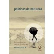 Políticas da natureza. Como associar as ciências à democracia