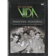 POR TODA MINHA VIDA: MAMONAS ASSASSINAS - DVD