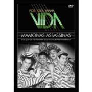 POR TODA MINHA VIDA: MAMONAS ASSASSINAS DVD