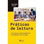 PRATICAS DE LEITURA: 150 IDEIAS PARA DESPERTAR O INTERESSE DOS ALUNOS