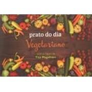 Prato do dia Vegetariano. Receitas fáceis