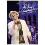 PRAZER, ARTHUR ESPÍNDOLA DVD