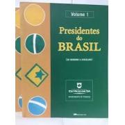 Presidentes do Brasil. De Deodoro a Juscelino (volume 1). De Jânio a Lula (volume 2)