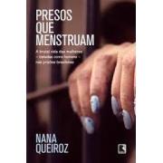 Presos que menstruam. A brutal vida das mulheres - tratadas como homens - nas prisões brasileiras