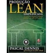 Produção Lean simplificada. Um guia para entender o sistema de produção mais poderoso do mundo