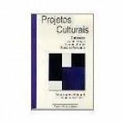 Projetos culturais. Elaboração, administração, aspectos legais, busca de patrocínio