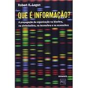 Que é informação?  A propagação da organização na biosfera, na simbolosfera, na tecnosfera e na econosfera