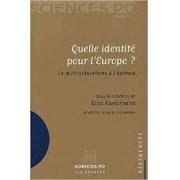 Quelle identité pour l'Europe? Le multiculturalisme à l'épreuve