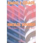 RADIO E CIDADE: VINCULOS SONOROS (AUTOGRAFADO)