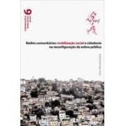 RADIOS COMUNITARIAS: MOBILIZAÇAO SOCIAL E CIDADANIA NA RECONFIGURAÇAO DA ESFERA PUBLICA