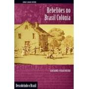 REBELIOES NO BRASIL COLONIA