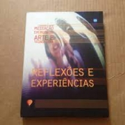 Reflexões e experiências. Mediação em museus: arte e tecnologia