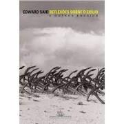 Reflexões sobre o exílio e outros ensaios