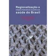 Regionalização e relações federativas na política de saúde do Brasil