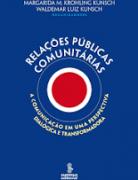 Relações públicas comunitárias: acomunicação em uma perspectiva dialógica e transformadora