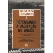 REPENSANDO A HABITAÇAO NO BRASIL - DEBATES URBANOS 3