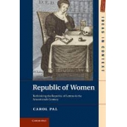 Republic of women. Rethinging the republic of letters in the seventeenth century