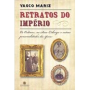 RETRATOS DO IMPERIO: OS ORLEANS, OS SAXE-COBURGO E OUTRAS PERSONALIDADES DA EPOCA
