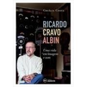 Ricardo Carvo Albin: uma vida em imagem e som