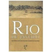 RIO DE JANEIRO: HISTORIAS CONCISAS DE UMA CIDADE DE 450 ANOS