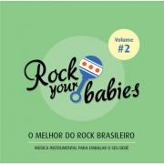 ROCK YOUR BABIES (VOLUME #2) - O MELHOR DO ROCK BRASILEIRO