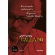 ROTEIROS DE RADIOTEATRO DURANTE E DEPOIS DA SEGUNDA GRANDE GUERRA (1943 A 1947)