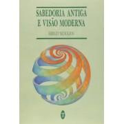 SABEDORIA ANTIGA E VISAO MODERNA