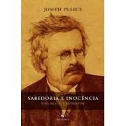 Sabedoria e inocência. Vida de G. K. Chesterton