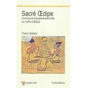 Sacré Oedipe. Une lecture trangénérationnelle du mythe d'Oedipe