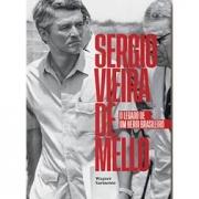 Sérgio Vieira de Mello: o legado de um herói brasileiro