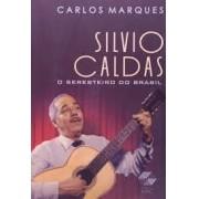 SILVIO CALDAS: O SERESTEIRO DO BRASIL