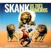 Skank (2) – Os Três Primeiros - Gravado Ao Vivo no Circo Voador