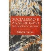 Socialismo e anrquismo no início do século