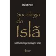 SOCIOLOGIA DO ISLA: FENOMENOS RELIGIOSOS E LOGICAS SOCIAIS