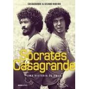 SOCRATES & CASAGRANDE: UMA HISTORIA DE AMOR