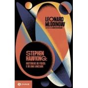 Sthephen Hawking: histórias de física e de uma amizade
