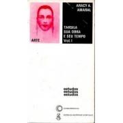 Tarsila: sua obra e seu tempo. Volume I e II