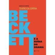 Teatro da espera: Beckett e a ruína do drama