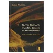 Teatro, Educação e Cultura Marginal dos Anos 1970 no Brasil