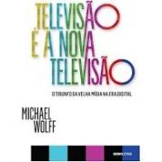 Televisão é a nova televisão: o triunfo da velha mídia na era digital
