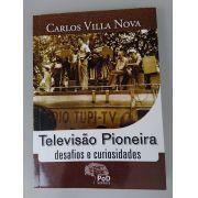 televisão Pioneira: Desafios e curiosidades
