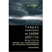 Tempos turbulentos na saúde pública brasileira: impasses do financiamento no capitalismo financeirizado