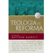 Teologia da Reforma (edição comemorativa dos 500 anos da Reforma)