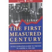 The First Measured Century: An Illustrated Guide to Trends in America, 1900-2000