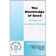 THE KNOWLEDGE OF GOOD: CRITIQUE OF AXIOLOGICAL REASON