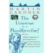 The universe in a Handkerchief. Lewis Carroll